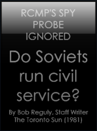 Do Soviets Run Civil Service, Bob Reguly, The Toronto Sun, Tuesday March 31, 1981