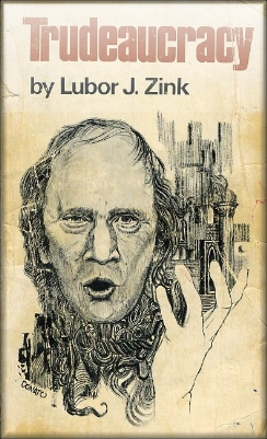 An image of the softcover of Trudeaucracy by Lubor J. Zink, found online.