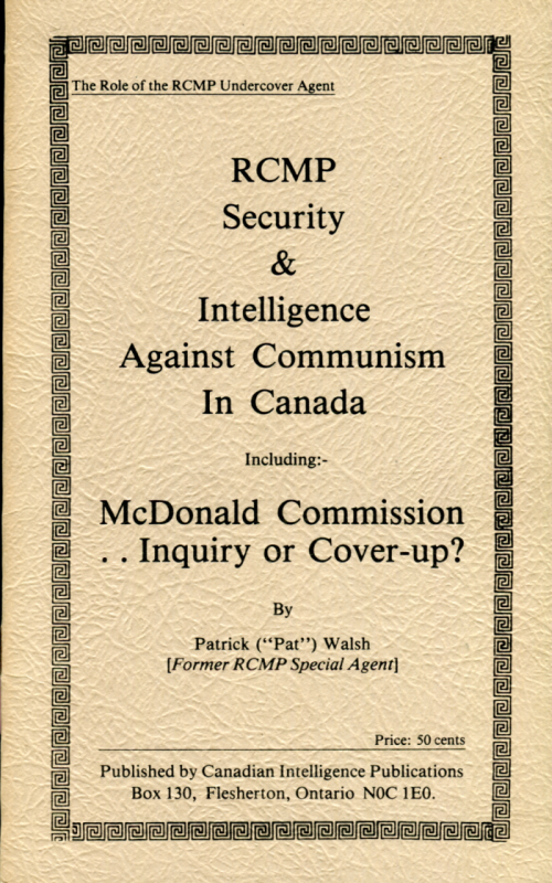 """""""RCMP Security & Intelligence Against Communism in Canada, Including:- McDonald Commission Inquiry Cover-up?"""" By Patrick Walsh"""